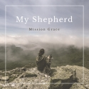 Mission Grace - My Shepherd
