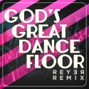 Reyer - God's Great Dance Floor