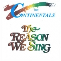 The Continentals - The reason we sing