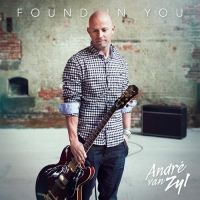 André van Zyl - Found in You