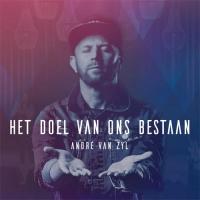 André van Zyl - Het doel van ons bestaan