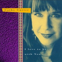 Cathy Carter - I love to be with You