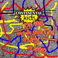 Continental Kids - Op weg met die grote God is licht en leven