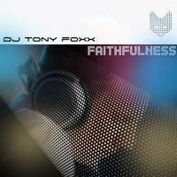 DJ Tony Foxx - Faithfulness