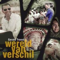 Gerald Troost - Wereld van verschil