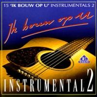 Ik Bouw Op U - Diverse Artiesten - Ik Bouw Op U Instrumentaal 2