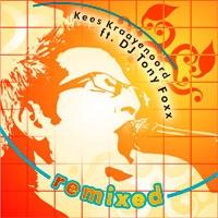 Kees Kraayenoord - Remixed (ft. DJ Tony Foxx)