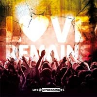 Life@Opwekking - (15) Love Remains