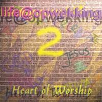 Life@Opwekking - (2) Heart of Worship
