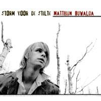 Matthijn Buwalda - Storm voor de stilte