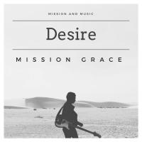 Mission Grace - Desire
