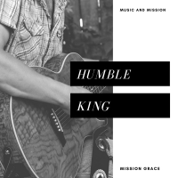 Mission Grace - Humble King