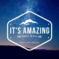 Mission Grace - It's Amazing