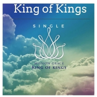 Mission Grace - King of Kings
