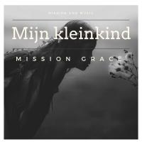 Mission Grace - Mijn kleinkind