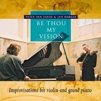 Peter van Essen Jan Borger - Be Thou my vision