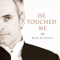 René Diekman - He touched me
