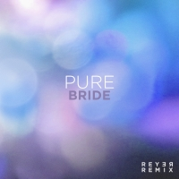 Reyer - Pure Bride