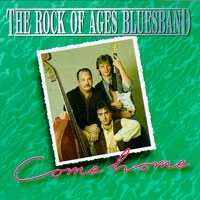 Rock of ages bluesband - Come home