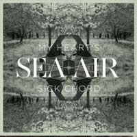 SEA+AIR - My heart's sick chord