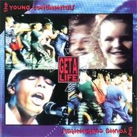 Young Continentals - Get a life!