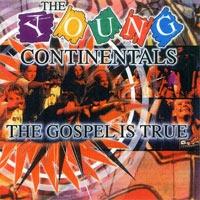 Young Continentals - The gospel is true