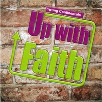 Young Continentals - Up with faith