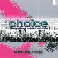 Young Continentals - We have made a choice