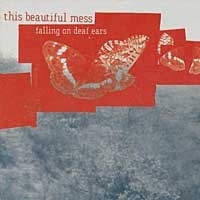 this beautiful mess - Falling on deaf ears