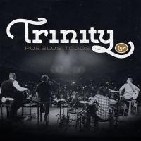 Trinity - Pueblos Todos (LIVE)
